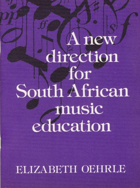 A New Direction for South African Music Education by Elizabeth Oehrle
